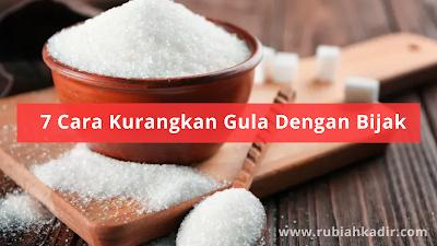 7 Cara Kurangkan Gula Dengan Bijak