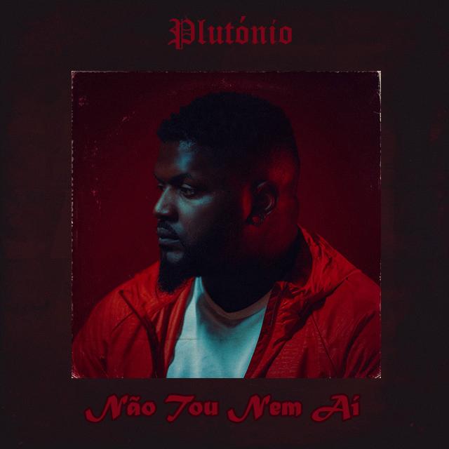 Plutónio - Não Tou Nem Aí  [Rap Hip Hop] (2o19)