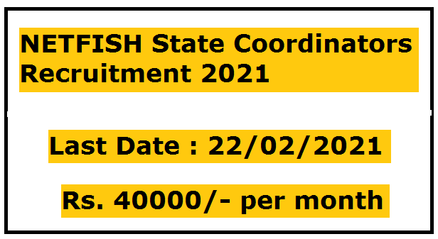 Recruitment of State Coordinators in NETFISH to carry out extension activities along GUJARAT and MAHARASHTRA states, purely on contract basis.