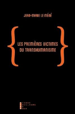 VIDEO-Entretien avec Jean-Marie Le Méné : Les Premières Victimes du transhumanisme (livre) dans Culture les%2B%2Bpremi%25C3%25A8res%2Bvictimes%2Bdu%2Btranshumanisme%2B%2Bj%2Bm%2Bm%25C3%25A9n%25C3%25A9
