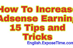 How To Increase Adsense Earning - 15 Tips and Tricks
