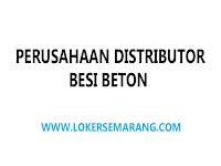 Loker Salesman dan Administrasi di Perusahaan Distributor Besi Beton Semarang