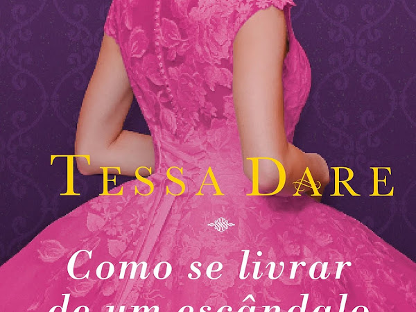 Resenha Como se livrar de um escândalo -  Splinde Cove # 5 & Castles Ever After # 4 - Tessa Dare