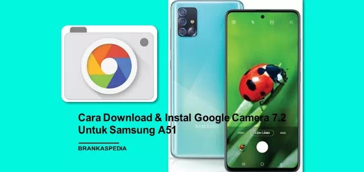 Cara Download dan Instal Google Camera 7.2 untuk Samsung Galaxy A51 (GCam)