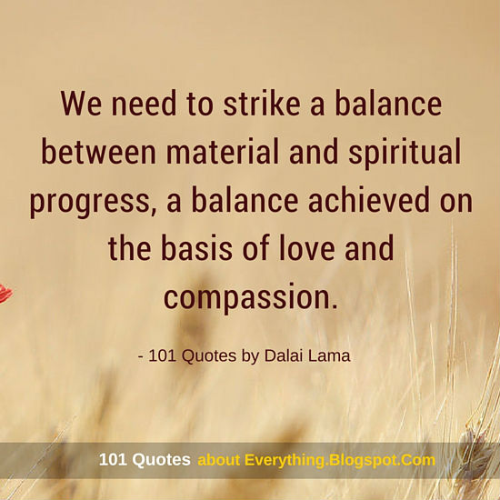 balance on the basis of love and compassion dalai lama quote