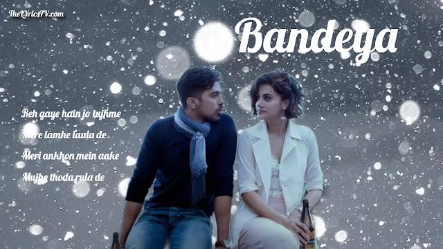 Bandeya Hindi Song Lyrics - Arijit Singh - Dil Juunglee