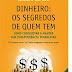 Download livro: Dinheiro - Os segredos de quem tem