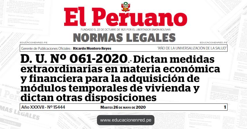 D. U. Nº 061-2020.- Dictan medidas extraordinarias en materia económica y financiera para la adquisición de módulos temporales de vivienda y dictan otras disposiciones