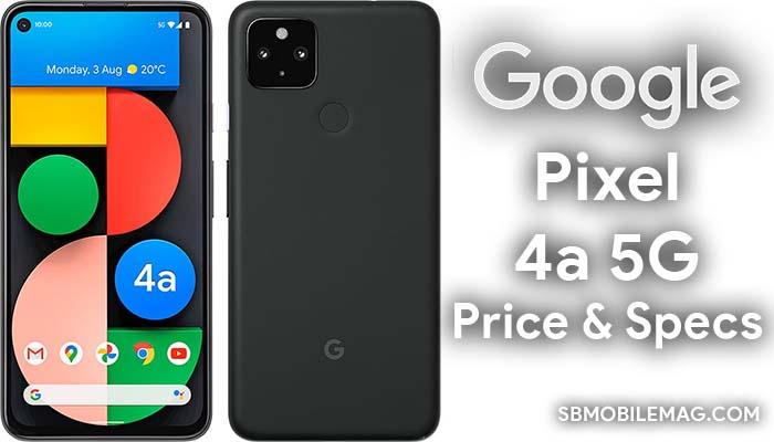 Google Pixel 4a 5G, Google Pixel 4a 5G Price