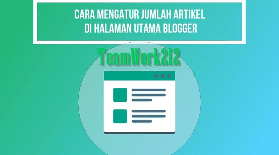 Jumlah Postingan Di Halaman Utama Blogger