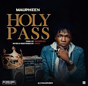 "DOWNLOAD Music: "" Maupheen – Holy Pass"" @Maupheen  @beehivegossips"