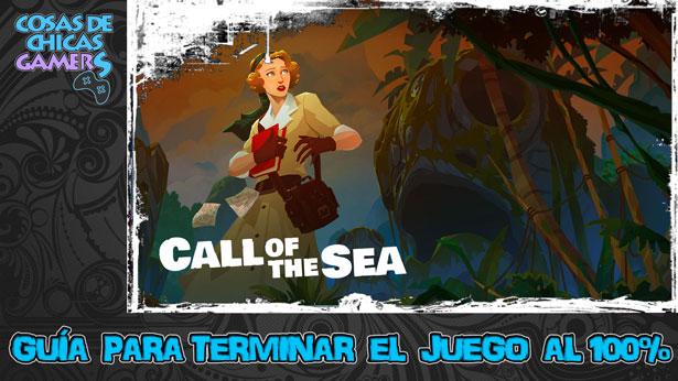 Guía para completar Call of the Sea