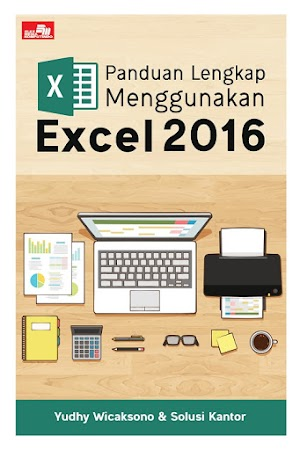 Panduan Lengkap Menggunakan Excel 2016