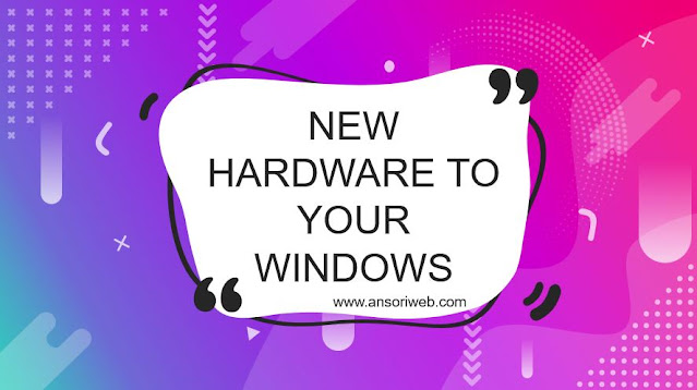Adding New Hardware To Your Windows Computer