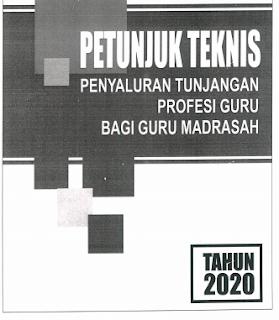 Petunjuk Teknis Penyaluran TPG Untuk Madrasah Tahun 2020