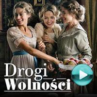 Drogi wolności - polski telewizyjny serial historyczny, obyczajowy (odcinki online za darmo)