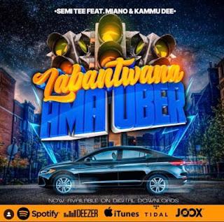 Semi Tee – Labantwana Ama Uber (feat. Miano & Kammu Dee) ( 2019 ) [DOWNLOAD]