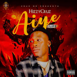 HIZZYCRUZ - AIYE (LIFE)