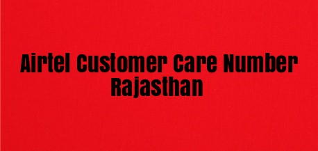 Airtel Customer Care Number Rajasthan