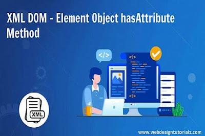XML DOM - Element Object hasAttribute Method