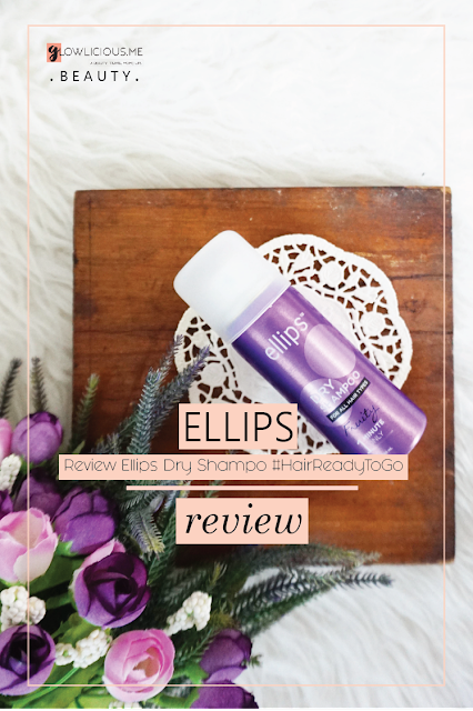 Review Ellips Dry Shampoo #HairReadyToGo