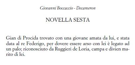 Gian de Prócida, trobat en una jove volguda per nell y regalada al rey Federico, per a sé cremat en ella es lligat a un poste, reconegut per Ruggieri de Loria, se salve y la pren per dona.