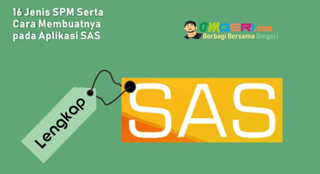 Cara membuat semua jenis SPM pada aplikasi sas lengkap