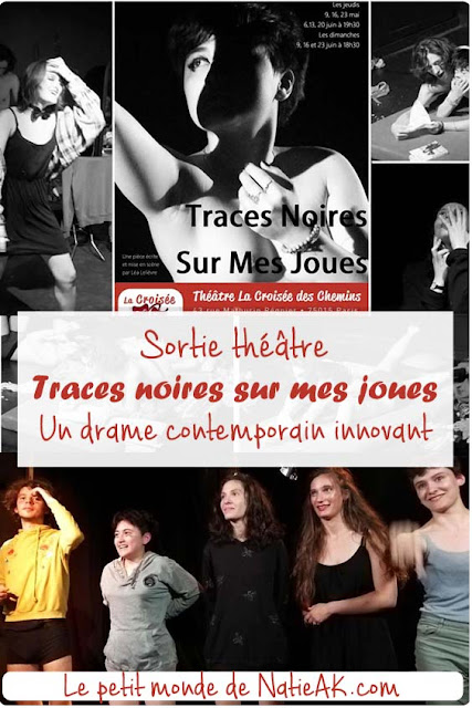 sortie théâtre Paris Traces noires sur mes joues