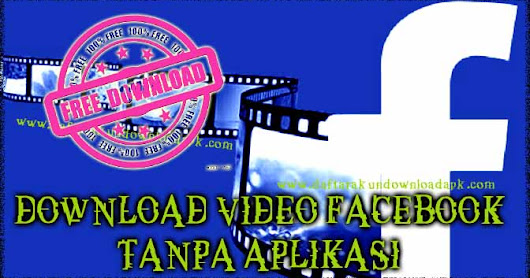 Cara Download Video Facebook Di Hp Android Tanpa Aplikasi
