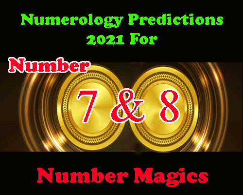 all about Number 7 And 8 Predictions 2021 in enlgish by numerologist and astrologer