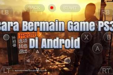 Cara Bermain Game PS3 (PlayStation 3) di Android