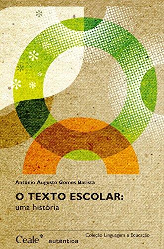 O texto escolar: uma história - Antônio Augusto Gomes Batista