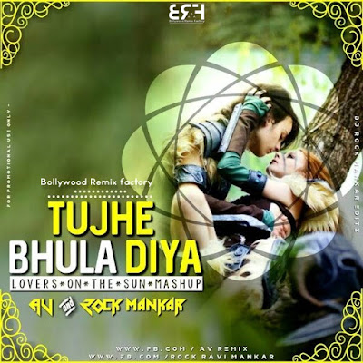 Tujhe Bhula Diya Lovers On The Sun Mashup - AV Remix X Dj Rock Mankar