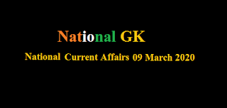 National Current Affairs: 09 March 2020