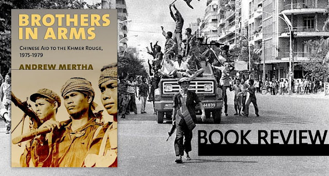 BOOK REVIEW |  Brothers in Arms: Chinese Aid to the Khmer Rouge, 1975–1979