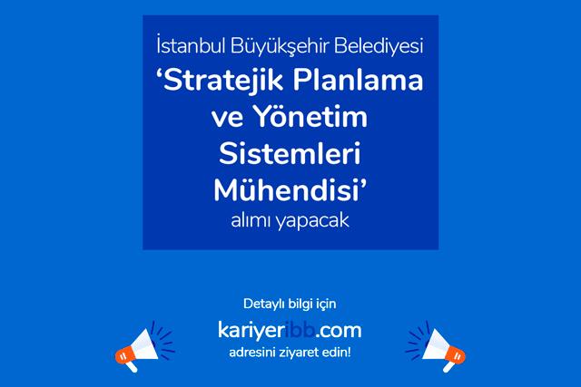 İstanbul Büyükşehir Belediyesi stratejik planlama ve yönetim sistemleri mühendisi alımı yapacak. Detaylar kariyeribb.com'da!