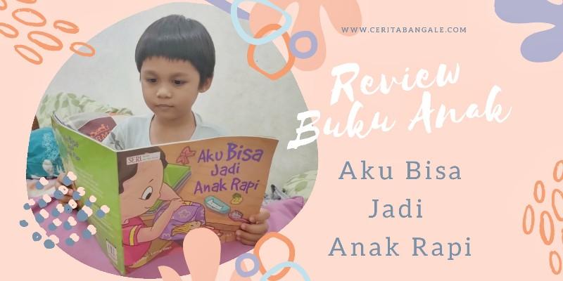 Review Buku Aku Bisa Jadi Anak Rapi
