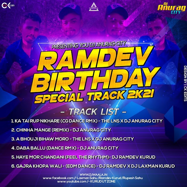RAMDEV BIRTHDAY SPECIAL TRACK 2021 ( PRESENTING YOU DJ ANURAG CITY ) - THE CG ALBUM