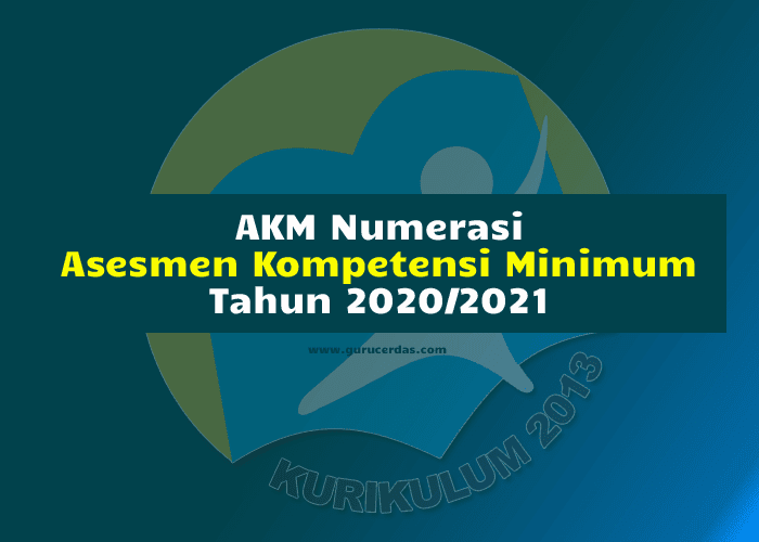 AKM Numerasi: Asesmen Kompetensi Minimum Numerasi
