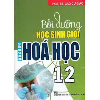 Bồi Dưỡng Học Sinh Giỏi Chuyên Hóa Học 12 ebook PDF-EPUB-AWZ3-PRC-MOBI