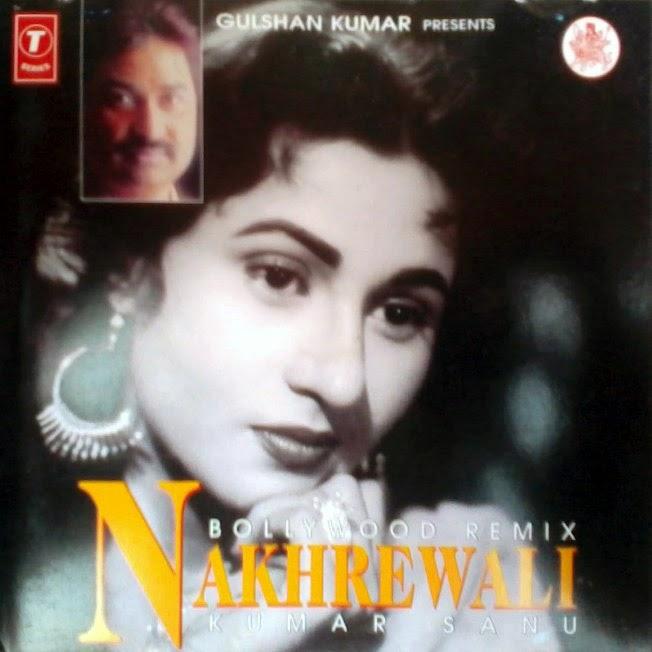 Sanu Lode Nai Aujhla Mp3: The Ultimate Collection: Nakhrewali