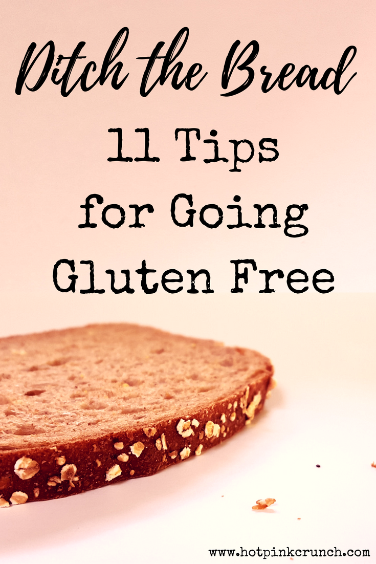 Ditch the Bread 11 Tips to Go Gluten Free | Hot Pink Crunch