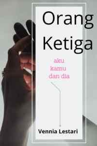 Novel Orang Ketiga Karya Vennia Lestari PDF