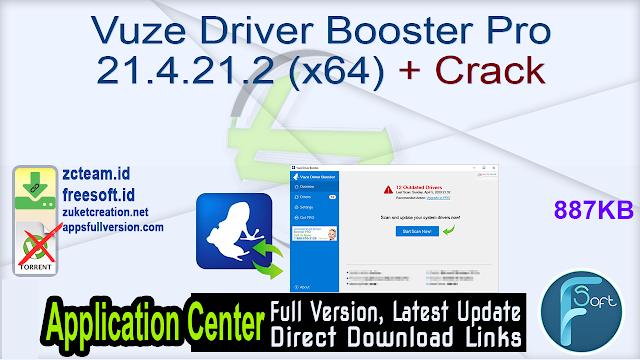 Vuze Driver Booster Pro 21.4.21.2 (x64) + Crack_ ZcTeam.id