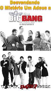capa Desvendando O Mistério Um Adeus A Big Bang Theory