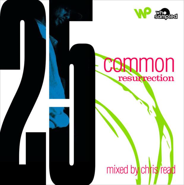 25 Jahre Common Resurrection LP | Ein Mixtape von Chris Read