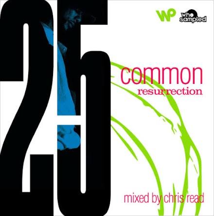 25 Jahre Common Resurrection LP | Ein Mixtape von Chris Read