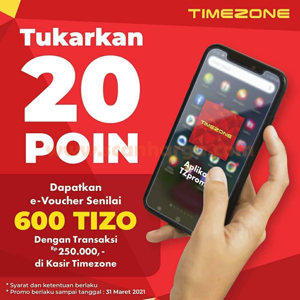 TIMEZONE Promo Tukar 20 POIN - Dapat e-Voucher senilai 600 TIZO