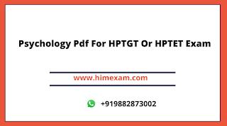 Psychology Pdf For HPTGT Or HPTET Exam