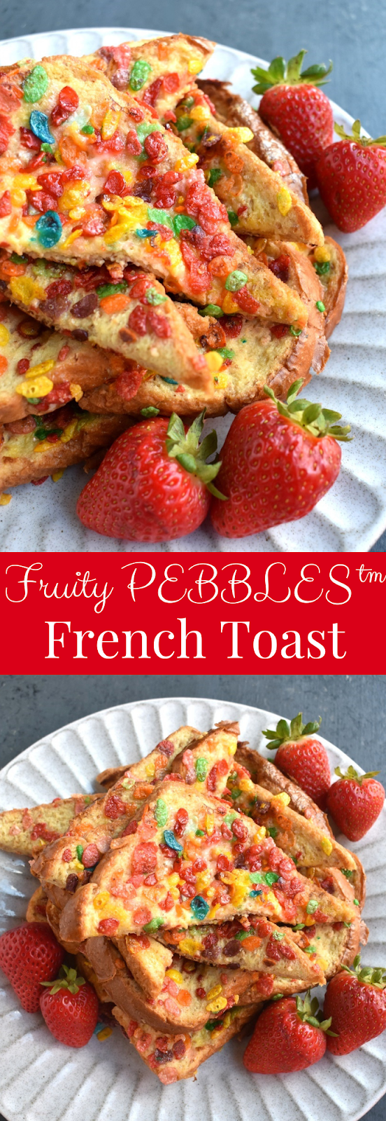 Fruity PEBBLES French Toast recipe